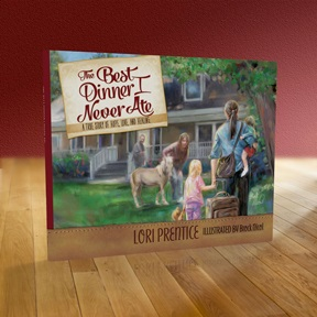 The Best Dinner I Never Ate by Lori Prentice - Illustrations by Brock Nicole