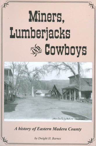 Miners Lumberjacks and Cowboys - by Dwight H Barnes